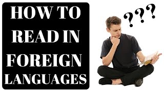 How to read in a foreign language